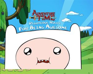 Righteous Rules for Being Awesome : Adventure Time - Adventure Time