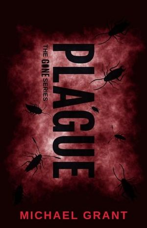 Plague : Gone Series (Special Edition) : Book 4 - Michael Grant
