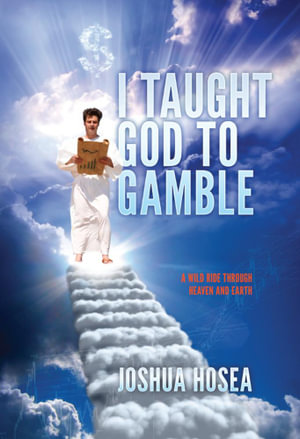 I Taught God to Gamble - Joshua Hosea