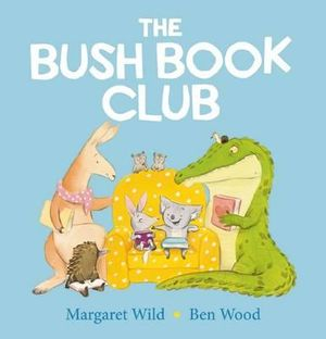The Bush Book Club - Margaret Wild