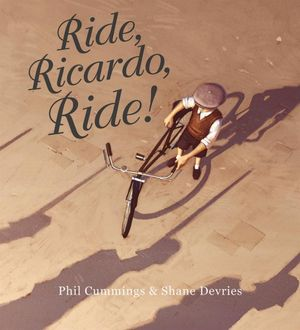 Ride, Ricardo, Ride! - Phil Cummings: www.booktopia.com.au/ride-ricardo-ride--phil-cummings...