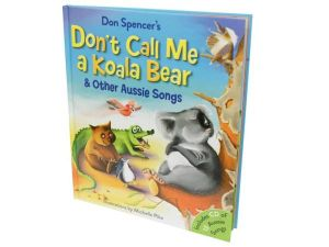 Don't Call Me a Koala Bear and Other Aussie Songs : Book & CD - Don Spencer