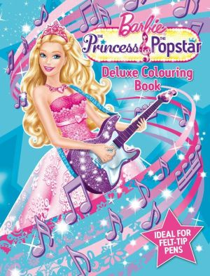 barbie the princess the popstar deluxe colouring book