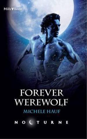 Forever Werewolf : Mills & Boon Nocturne - Hauf Michele
