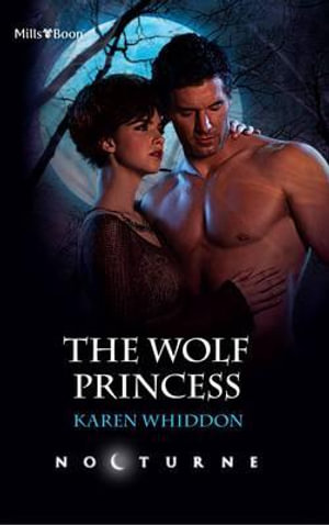 The Wolf Princess : Mills & Boon Nocturne - Whiddon Karen