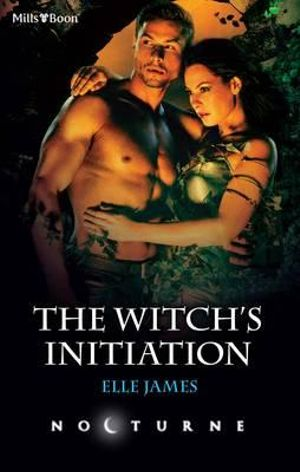 The Witch's Initiation : Mills & Boon Nocturne - Elle James