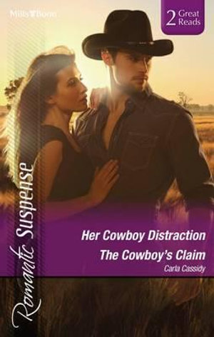 Her Cowboy Distraction / The Cowboy's Claim - Carla Cassidy