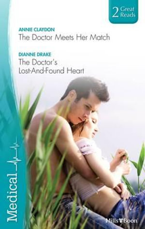 The Doctor Meets Her Match / The Doctor's Lost-and-found Heart - Annie Claydon