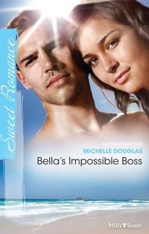 Bella's Impossible Boss - Douglas Michelle