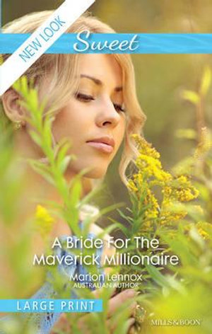 A Bride For The Maverick Millionaire : Mills & Boon Sweet - Lennox Marion