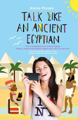 Talk Like an Ancient Egyptian - Alexa Moses