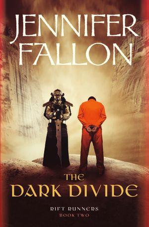 The Dark Divide : Rift Runners :  Book 2 - Jennifer Fallon