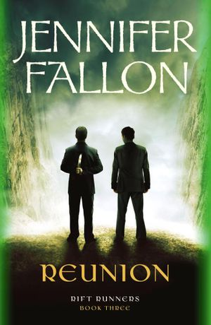 Reunion : Rift Runners Series : Book 3 - Jennifer Fallon