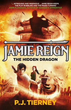 Jamie Reign The Hidden Dragon : The Last Spirit Warrior - P J Tierney