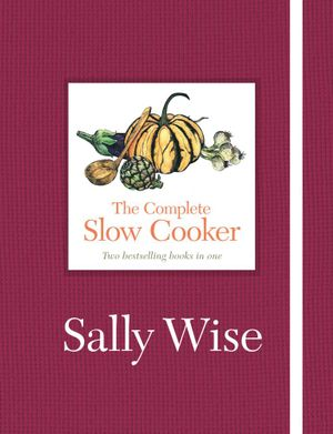 The Complete Slow Cooker - Sally Wise