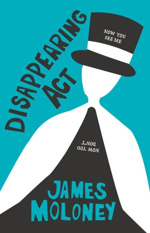 Disappearing Act - James Moloney