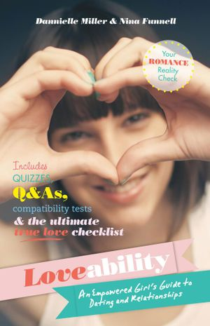 Loveability : An Empowered Girl's Guide to Dating and Relationships - Nina Funnell