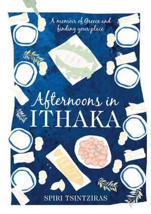Afternoons in Ithaka - Spiri Tsintziras