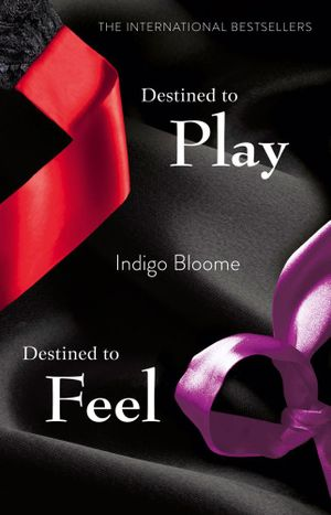 Destined to Play/Destined to Feel : Avalon Trilogy : Book 1 & 2 - Indigo Bloome