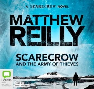 Scarecrow And The Army of Thieves : Audio CD - Matthew Reilly
