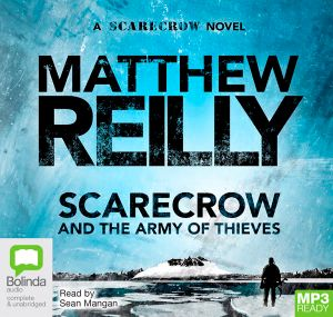 Scarecrow And The Army of Thieves (MP3) : Scarecrow : Book 5 - Matthew Reilly