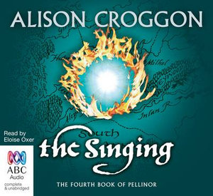 The Singing : Books of Pellinor #4 - Alison Croggon