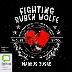fighting ruben wolfe The novel 'fighting ruben wolfe' written by marcus zusak is about the wolfe family, it's about them fighting, fighting for the same reason against different.