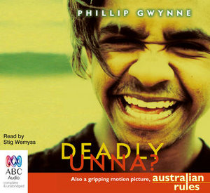 Deadly Unna? - Phillip Gwynne