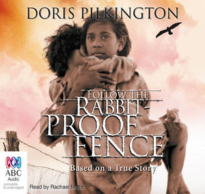 Follow the Rabbit-proof Fence : Based on a true story - Audio CD - Doris Pilkington