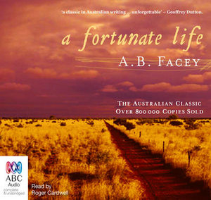 essay a fortunate life by a.b. facey A visit to the albert facey homestead gives a unique insight into the life of the author of `a fortunate life' in the early 1900s facey lived with his family in this house until the great depression.