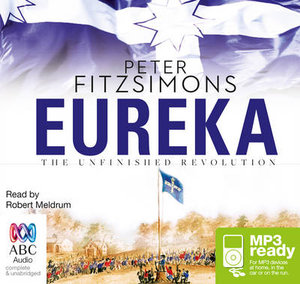 Eureka: : The Unfinished Revolution (MP3) - Peter FitzSimons