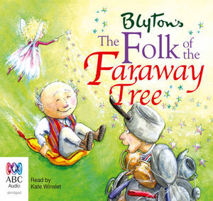 The Folk of the Faraway Tree : Faraway Tree Trilogy : Book 3 - Audio CD - Enid Blyton