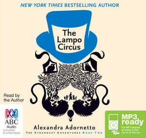 The Lampo Circus (MP3) : The strangest adventures 2 - Alexandra Adornetto