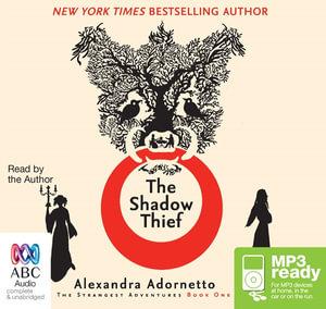 The Shadow Thief (MP3) : The strangest adventures 1 - Alexandra Adornetto
