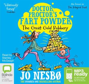 The Great Gold Robbery (MP3) : Doctor Proctor's Fart Powder : 4 - Jo Nesbo