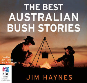 Great Australian Bush Stories - Jim Haynes