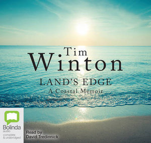 Land's Edge : A Coastal Memoir - Tim Winton