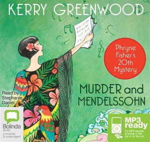 Murder And Mendelssohn (MP3) : Phryne Fisher mystery #20 - Kerry Greenwood