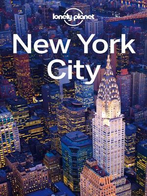 Lonely Planet New York City : Travel Guide - Lonely Planet