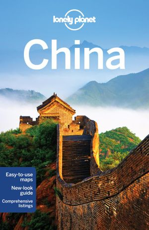 China : Lonely Planet Travel Guide : 14th Edition - Lonely Planet