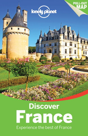 Discover France : Lonely Planet Travel Guide : 4th Edition - Lonely Planet