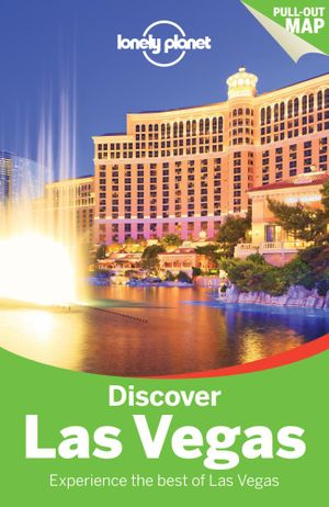 Discover Las Vegas : Lonely Planet Travel Guide : 2nd Edition - Lonely Planet