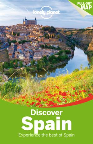 Discover Spain : Lonely Planet Travel Guide : 4th Edition - Lonely Planet
