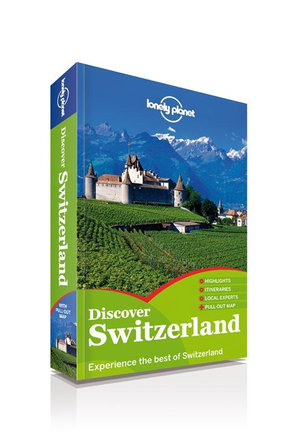 Discover Switzerland : Lonely Planet Travel Guide : 1st Edition - Lonely Planet