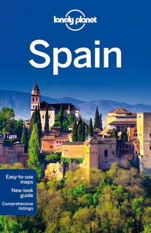 Spain : Lonely Planet Travel Guide : 10th Edition - Lonely Planet