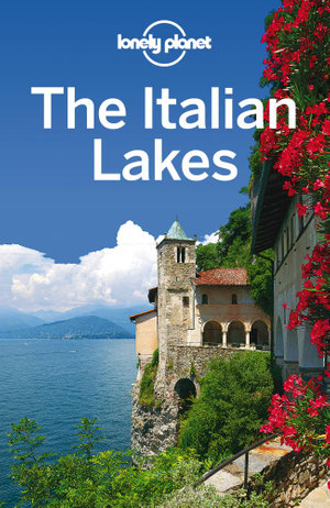 The Italian Lakes : Lonely Planet Travel Guide - Lonely Planet