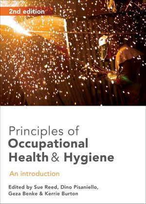 Principles of Occupational Health and Hygiene : 2nd Edition - Sue Reed
