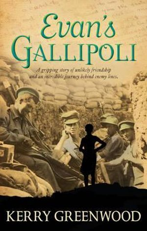 Evan's Gallipoli - Kerry Greenwood