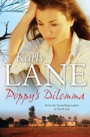 Poppy's Dilemma - Karly Lane