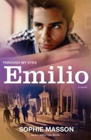 Emilio : Through My Eyes - Sophie Masson